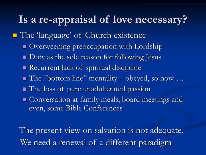 Is a re-appraisal of love necessary?
