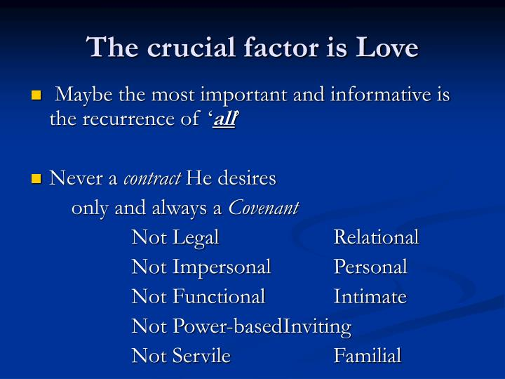 The crucial factor is Love