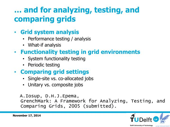 … and for analyzing, testing, and comparing grids
