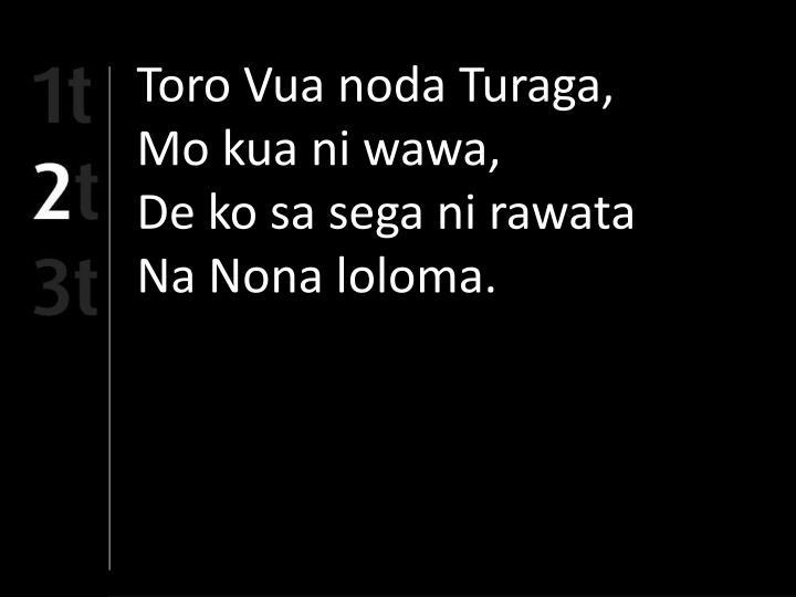 Toro Vua noda Turaga,