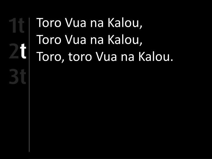 Toro Vua na Kalou,