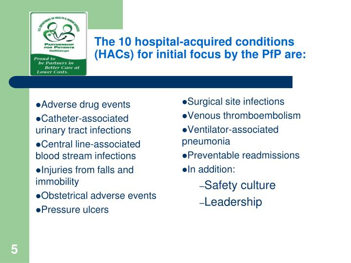 The 10 hospital-acquired conditions (HACs) for initial focus by the PfP are: