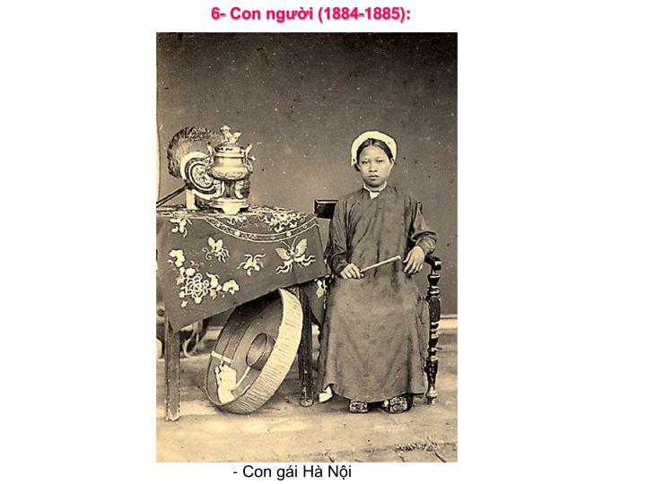 6- Con người (1884-1885):