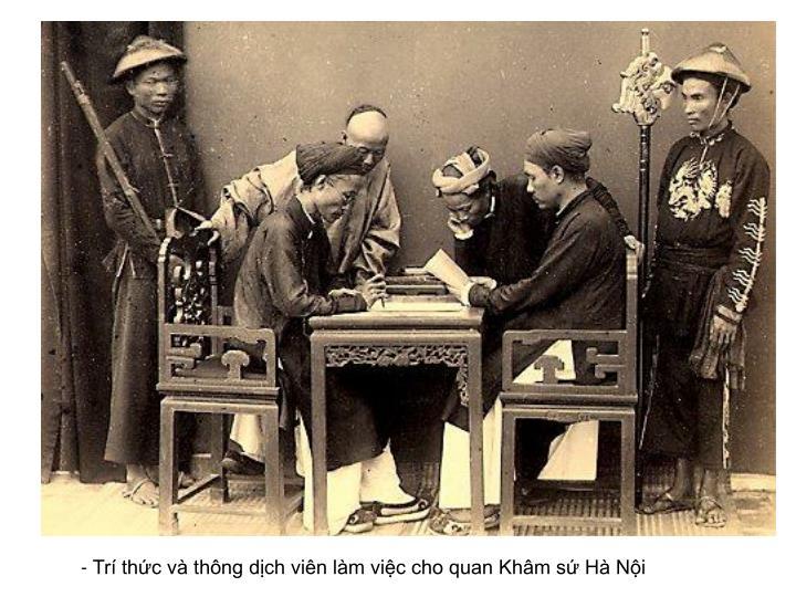 - Trí thức và thông dịch viên làm việc cho quan Khâm sứ Hà Nội