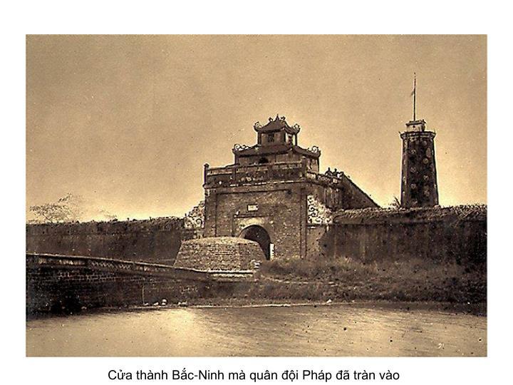 Cửa thành Bắc-Ninh mà quân đội Pháp đã tràn vào