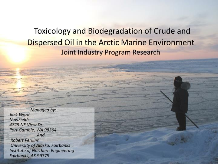 Toxicology and Biodegradation of Crude and Dispersed Oil in the Arctic Marine Environment