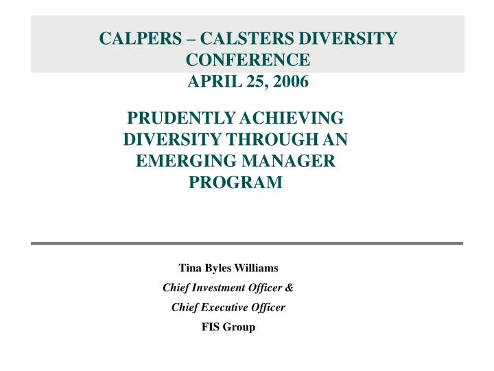 CALPERS – CALSTERS DIVERSITY CONFERENCE