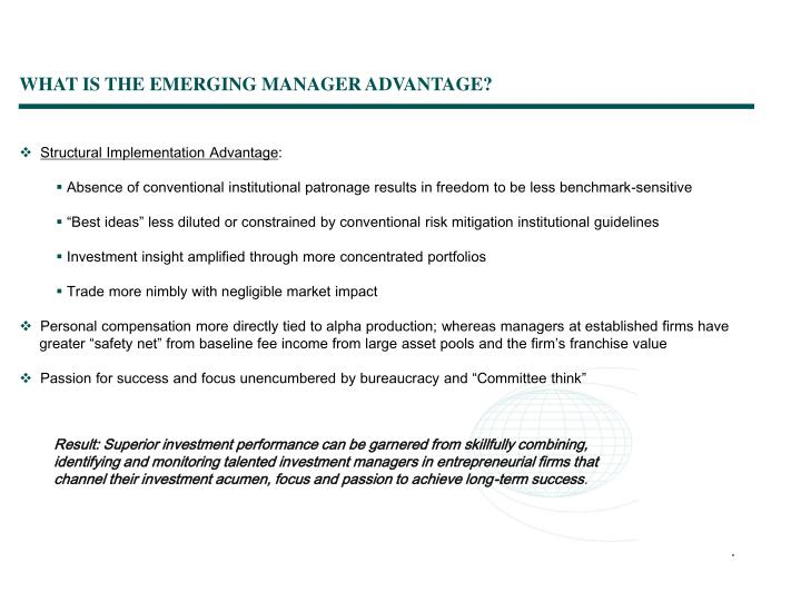 WHAT IS THE EMERGING MANAGER ADVANTAGE?