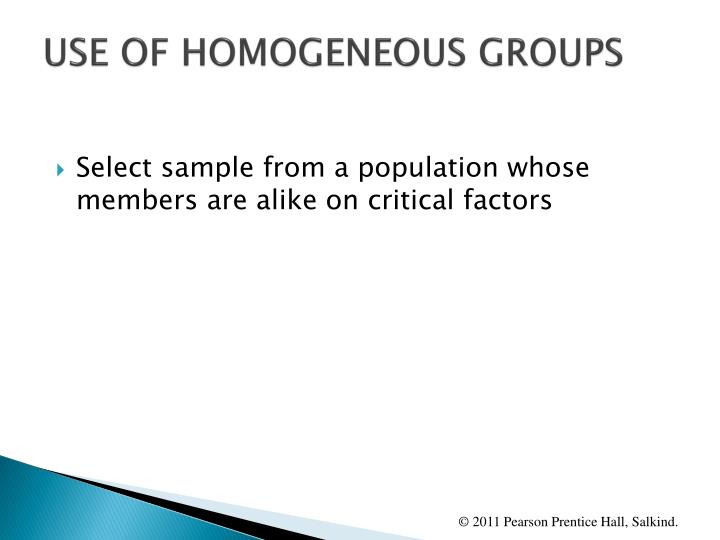 USE OF HOMOGENEOUS GROUPS