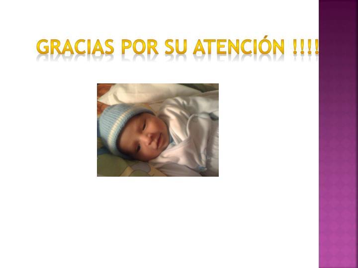 GRACIAS POR SU ATENCIÓN !!!!