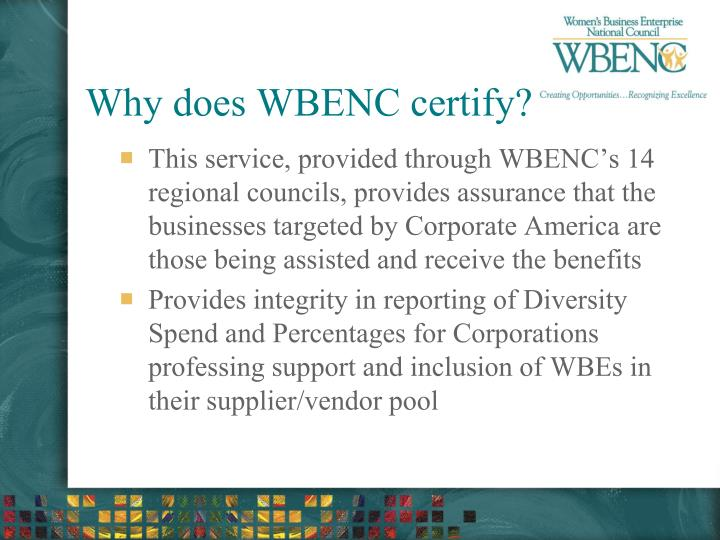 Why does wbenc certify