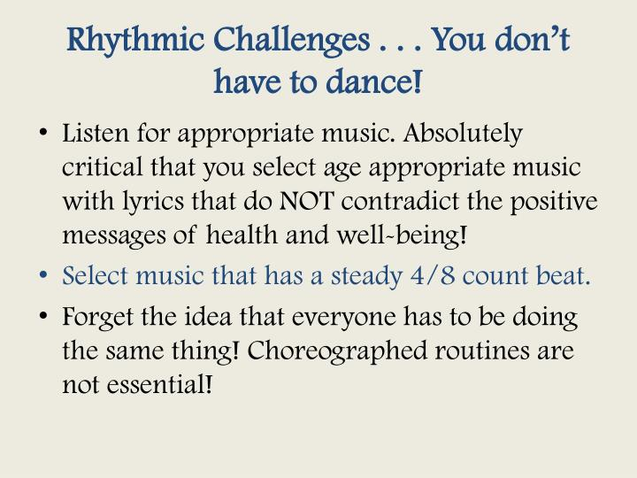Rhythmic Challenges . . . You don't have to dance!