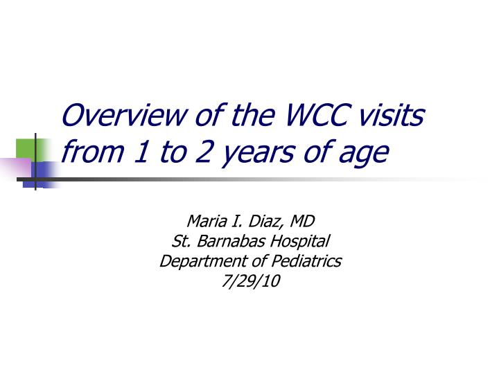 Overview of the wcc visits from 1 to 2 years of age
