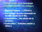 situaciones que originan alteraci n en los ltcd4