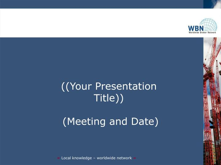 ((Your Presentation