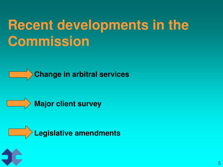 Recent developments in the Commission