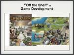 off the shelf vs game development