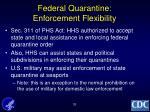 federal quarantine enforcement flexibility