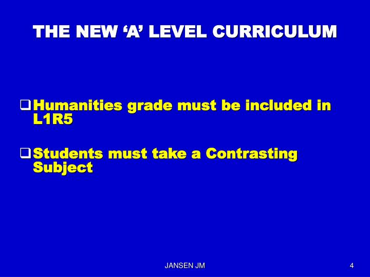 THE NEW 'A' LEVEL CURRICULUM