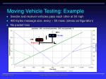 moving vehicle testing example