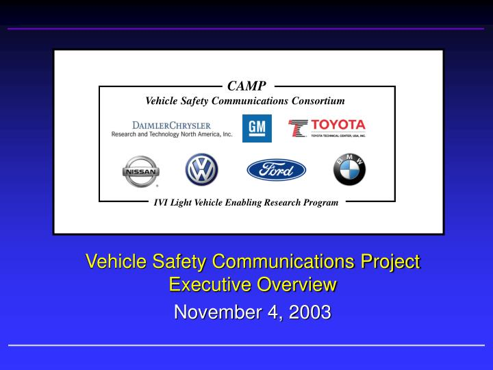 vehicle safety communications project executive overview november 4 2003