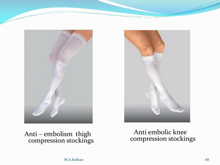 Anti – embolism  thigh compression stockings