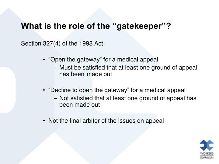"""What is the role of the """"gatekeeper""""?"""