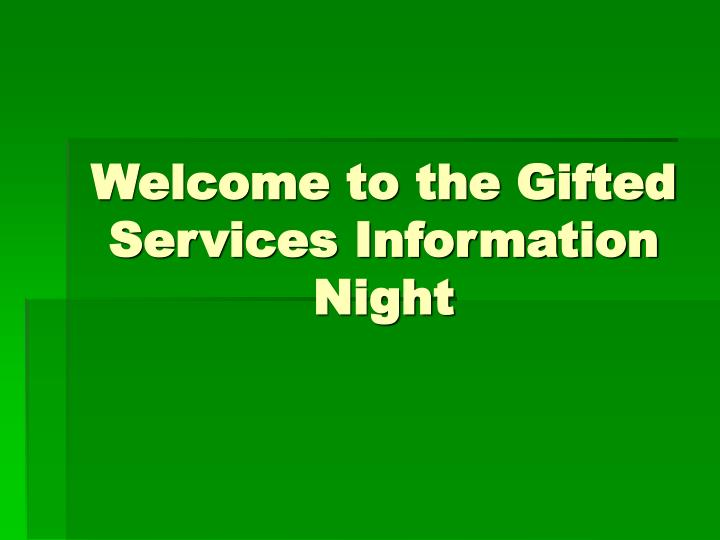 Welcome to the gifted services information night