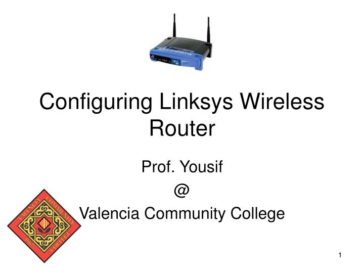 PPT - Configuring Linksys Wireless Router PowerPoint