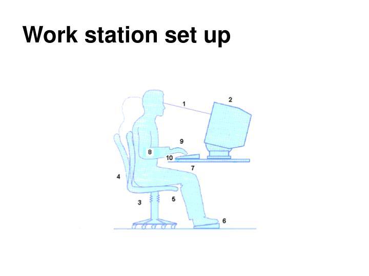 Work station set up