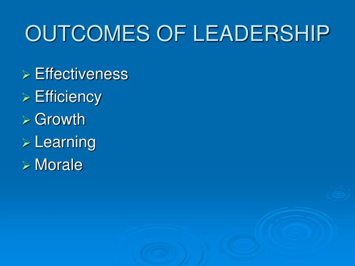 OUTCOMES OF LEADERSHIP
