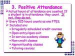 3 positive attendance