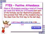 ftes positive attendance