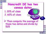 noncredit de has two census dates
