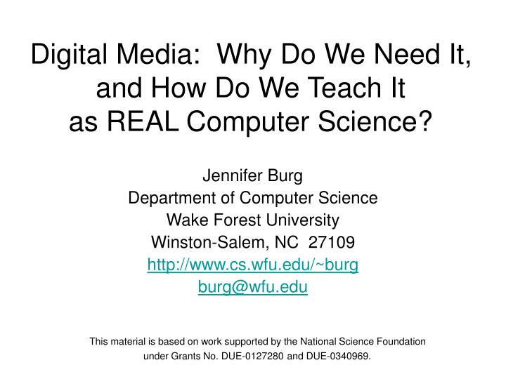 Digital media why do we need it and how do we teach it as real computer science