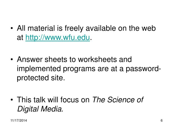 All material is freely available on the web at