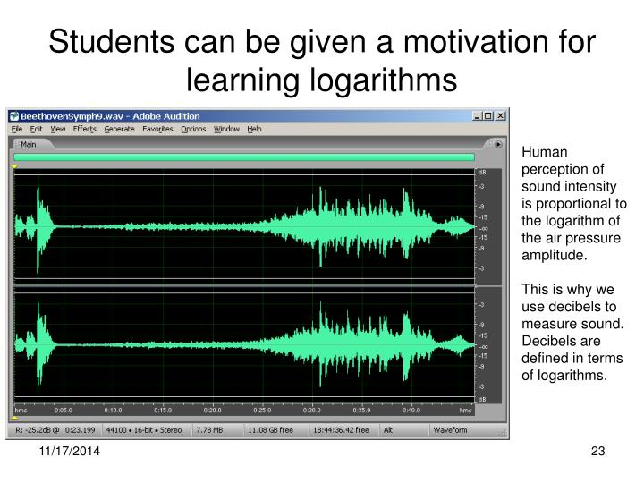 Students can be given a motivation for learning logarithms