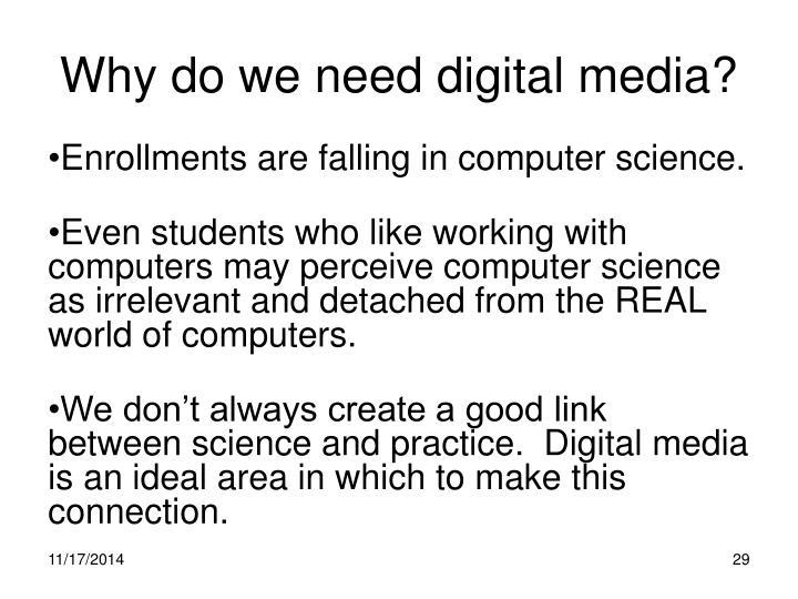 Why do we need digital media?