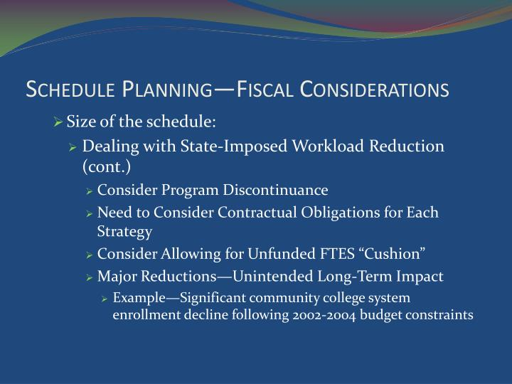 Schedule Planning—Fiscal Considerations