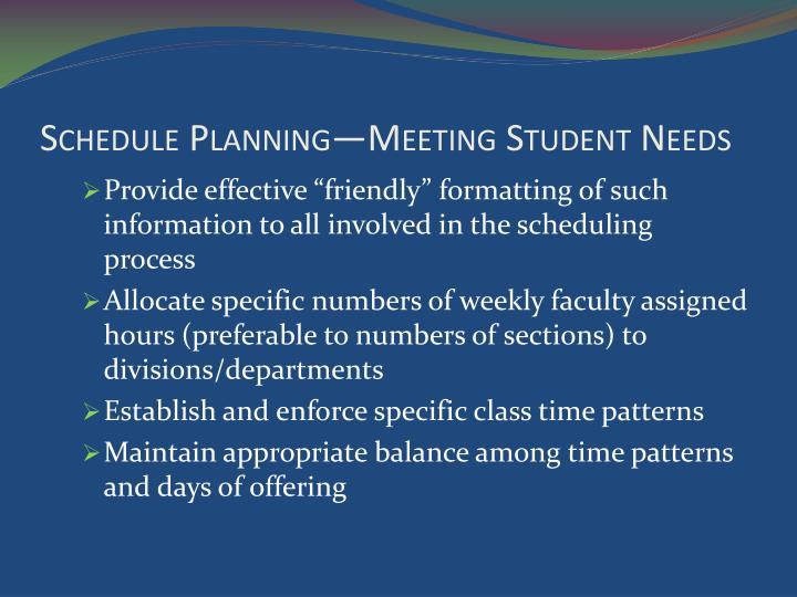 Schedule Planning—Meeting Student Needs