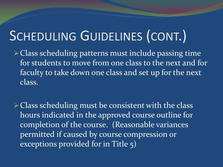 Scheduling Guidelines (cont.)