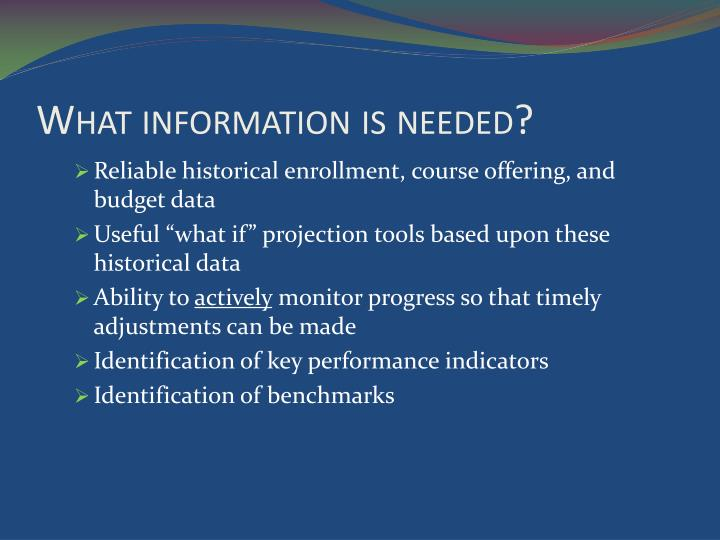 What information is needed?