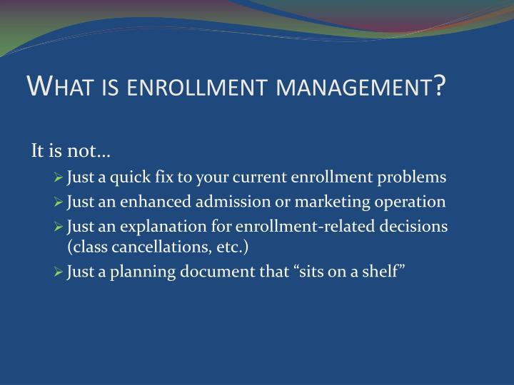 What is enrollment management