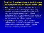 ta 6390 transboundary animal disease control for poverty reduction in the gms