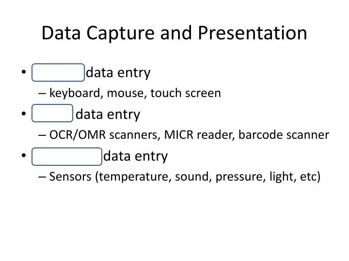 Data Capture and Presentation