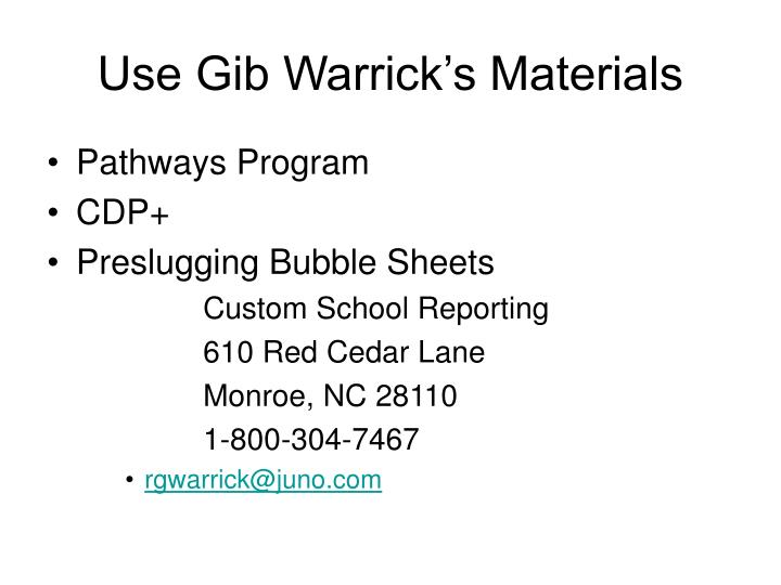 Use Gib Warrick's Materials