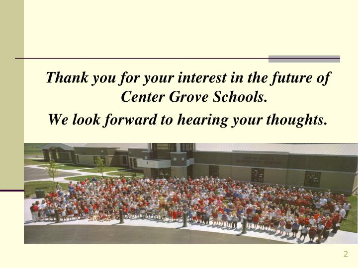 Thank you for your interest in the future of Center Grove Schools.