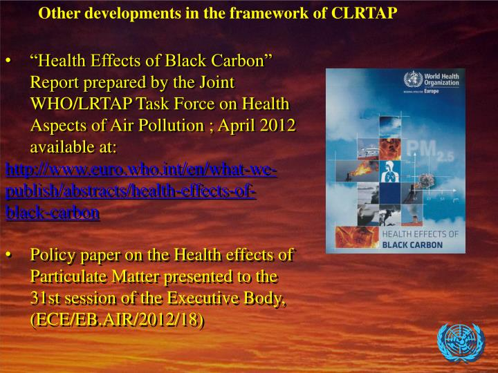 """Health Effects of Black Carbon"" Report prepared by the Joint WHO/LRTAP Task Force on Health Aspects of Air Pollution ; April 2012 available at:"