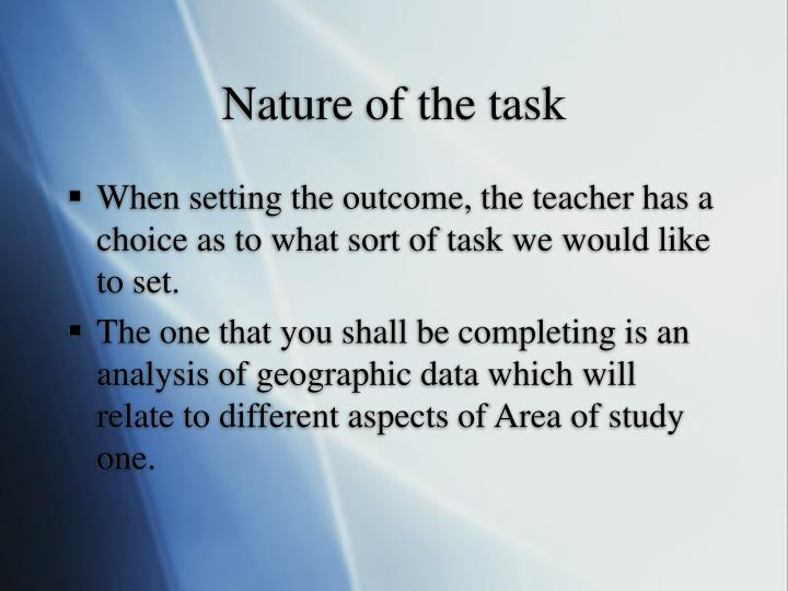 Nature of the task
