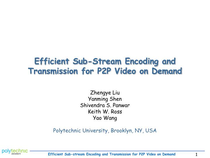 Efficient sub stream encoding and transmission for p2p video on demand